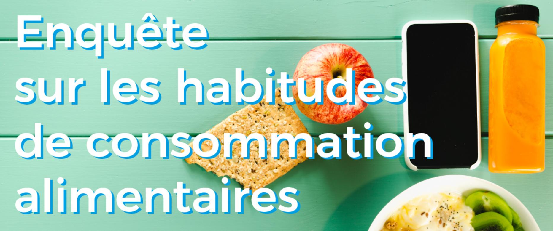 Quelles sont vos habitudes de consommation ?