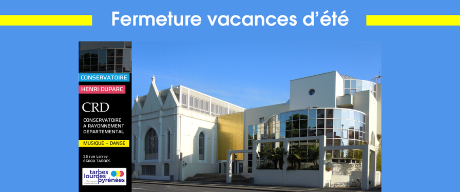 Conservatoire Henri Duparc : fermeture été
